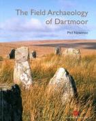 The Field Archaeology of Dartmoor