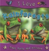 I Love Rainforests