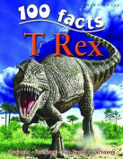 100 Facts on T Rex (100 Facts)