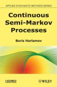 Continuous Semi-Markov Processes