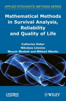 Mathematical Methods in Survival Analysis, Reliability and Quality of Life (Iste)
