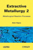 Refining Processes for Extractive Metallurgy