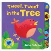 Tweet, Tweet in the Tree (Early Bird) [Board book]