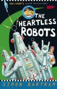 The Heartless Robots
