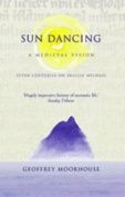 Sun Dancing: A Medieval Vision