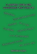 A Useful Spelling Handbook For Adults