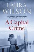 A Capital Crime. Laura Wilson