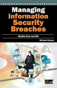 Managing Information Security Breaches