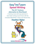 Speed Writing, the 21st Century Alternative to Shorthand
