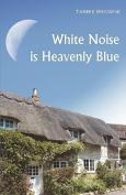 White Noise Is Heavenly Blue