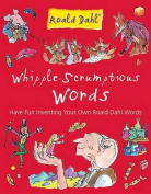 Whipple-scrumptious Words