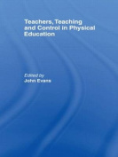 Teachers, Teaching and Control in Physical Education