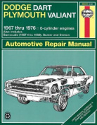 Dodge Dart and Plymouth Valiant Plus Challenger and Barracuda Six Cylinder Engines 1967-76 Owner's Workshop Manual