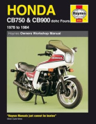 Honda CB750 and CB900 Fours 749cc, 901cc, 1978-84 Owner's Workshop Manual