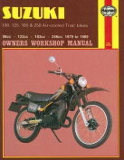Suzuki 100, 125, 185 and 250cc Trail Bikes 1979-85 Owner's Workshop Manual