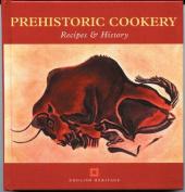Prehistoric Cookery