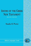 Idioms of the Greek New Testament (Biblical Languages