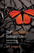 The Spectacular Ordinary Life