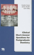 Clinical Short Answer Questions for Postgraduate Dentistry