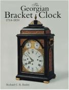 The Georgian Bracket Clock, 1714-1830
