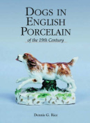 Dogs in English Porcelain of the 19th Century