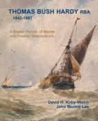 Thomas Bush Hardy RBA (1842-1897)