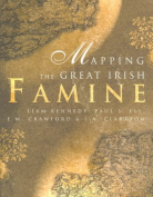 Mapping the Great Irish Famine