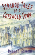 Strange Tales of a Cotswold Town