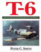 T-6: a Pictoral Record
