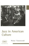 Jazz in American Culture (British Association for American Studies