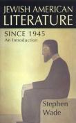Jewish-American Writing Since 1945 (British Association for American Studies