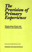 The Provision of the Primary Experience