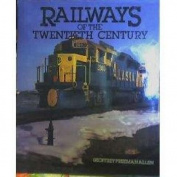 Railways of the Twentieth Century
