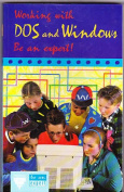 Be an Expert, Working with DOS and Windows