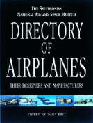 Smithsonian National Air and Space Museum Directory of Airplanes, Their Designers and Manufacturers