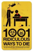1001 Ridiculous Ways to Die. David Southwell