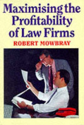 Maximising the Profitability of Law Firms