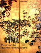The Art of the Japanese Folding Screen