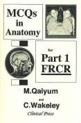 MCQs in Anatomy for Part 1 FRCR