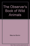 The Observer's Book of Wild Animals