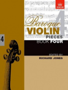 Baroque Violin Pieces, Book 4 (Baroque Violin Pieces