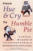 From Hue and Cry to Humble Pie