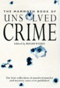 Mammoth Book of Unsolved Crimes