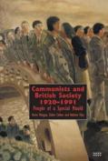 Communists and British Society 1920-1991