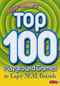 Jenny Mosley's Top 100 Playground Games to Enjoy Seal Outside