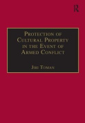 The Protection of Cultural Property in the Event of Armed Conflict