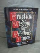 Practical Wisdom for Perilous Times