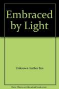 Embraced by Light