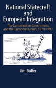 National Statecraft and European Integration, 1979-97