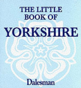 The Little Book of Yorkshire